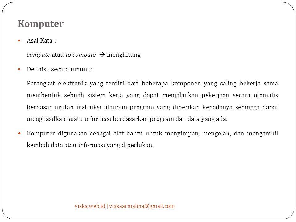 Komputer Asal Kata : compute atau to compute  menghitung