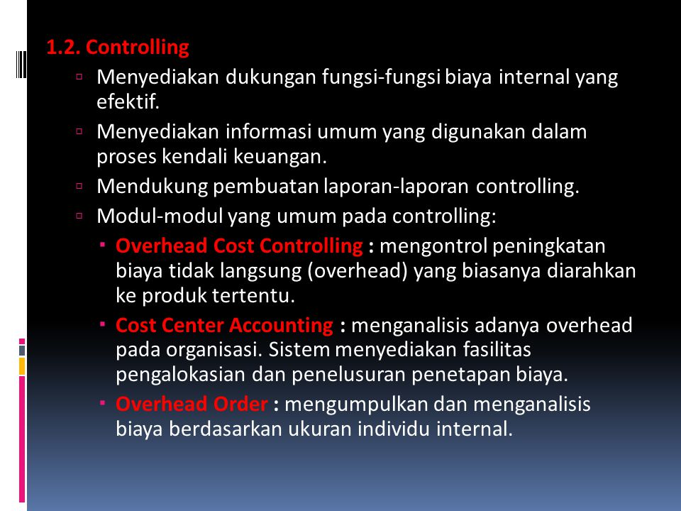 1.2. Controlling Menyediakan dukungan fungsi-fungsi biaya internal yang efektif.