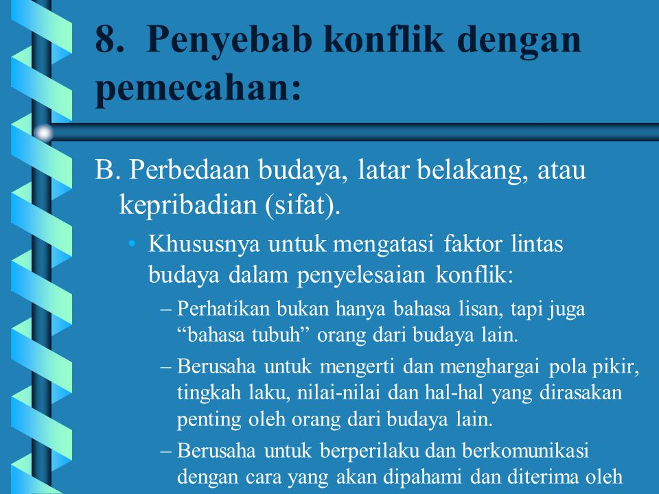 8. Penyebab konflik dengan pemecahan: