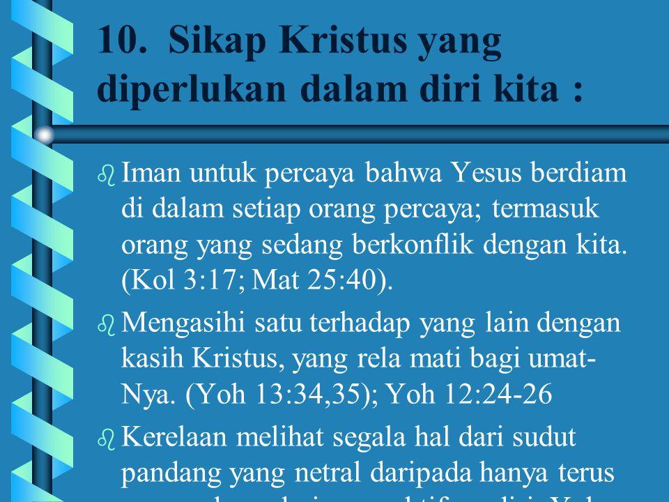 10. Sikap Kristus yang diperlukan dalam diri kita :