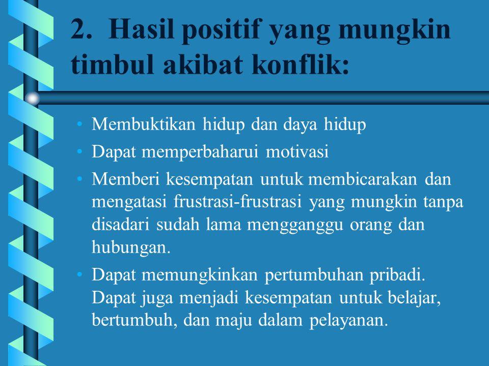 2. Hasil positif yang mungkin timbul akibat konflik: