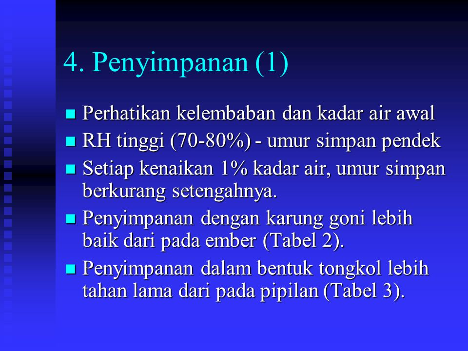 4. Penyimpanan (1) Perhatikan kelembaban dan kadar air awal
