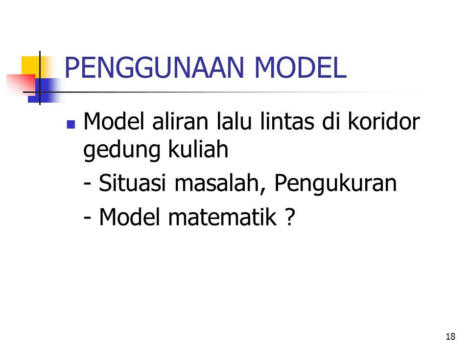 PENGGUNAAN MODEL Model aliran lalu lintas di koridor gedung kuliah