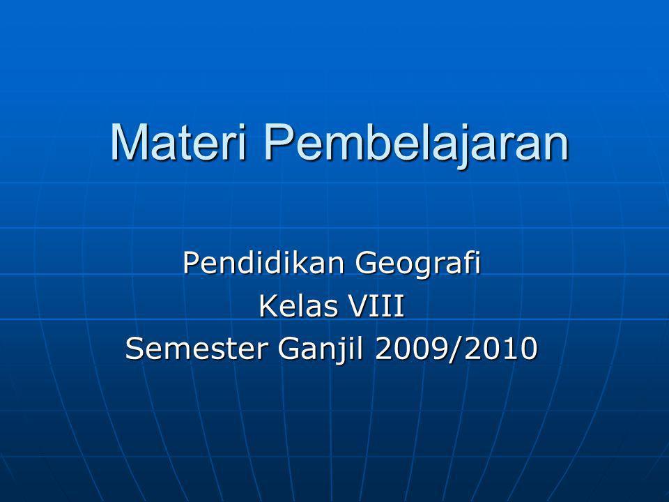 Pendidikan Geografi Kelas VIII Semester Ganjil 2009/2010
