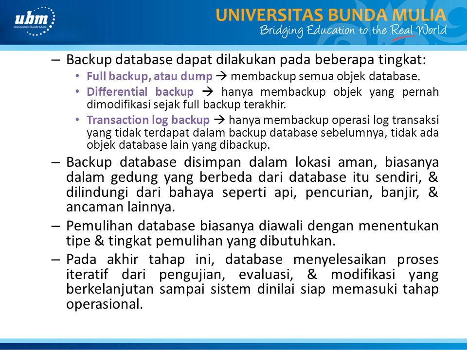 Backup database dapat dilakukan pada beberapa tingkat: