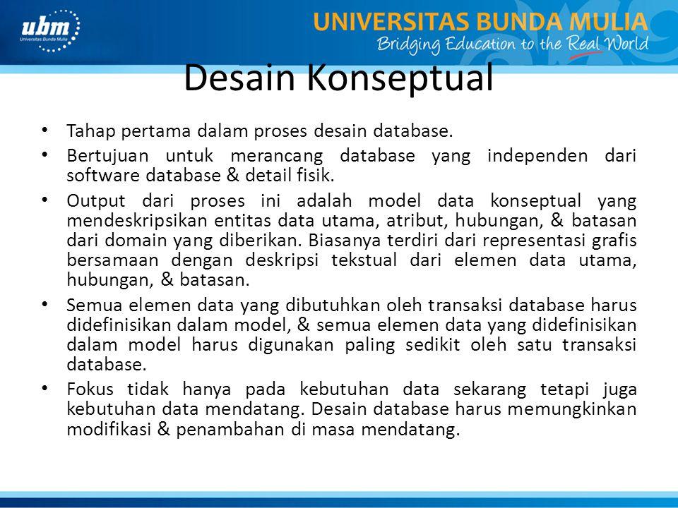 Desain Konseptual Tahap pertama dalam proses desain database.