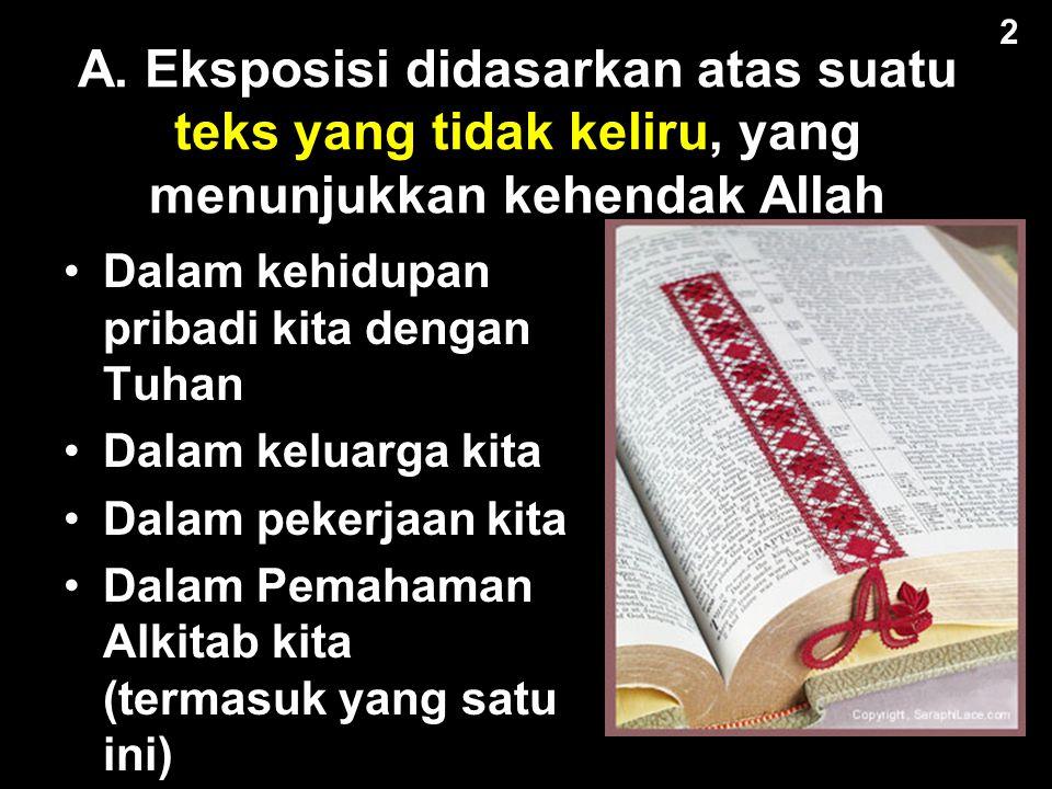2 A. Eksposisi didasarkan atas suatu teks yang tidak keliru, yang menunjukkan kehendak Allah. Dalam kehidupan pribadi kita dengan Tuhan.