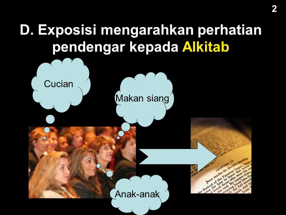 D. Exposisi mengarahkan perhatian pendengar kepada Alkitab