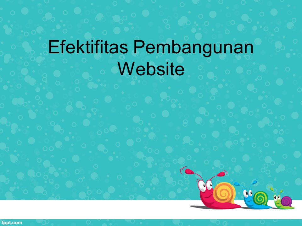 Efektifitas Pembangunan Website