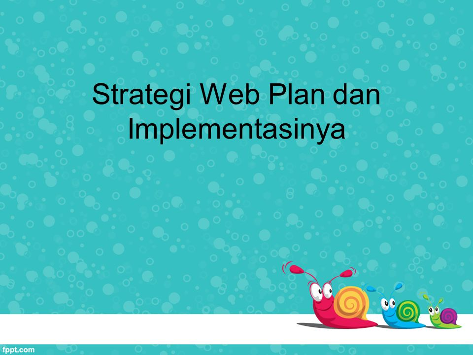 Strategi Web Plan dan Implementasinya