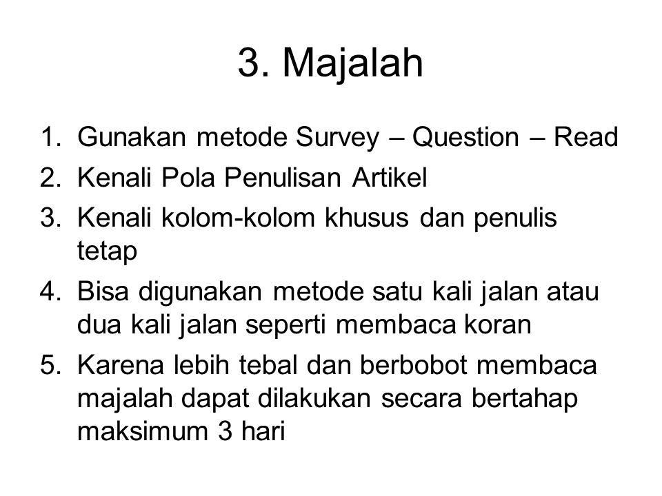 3. Majalah Gunakan metode Survey – Question – Read
