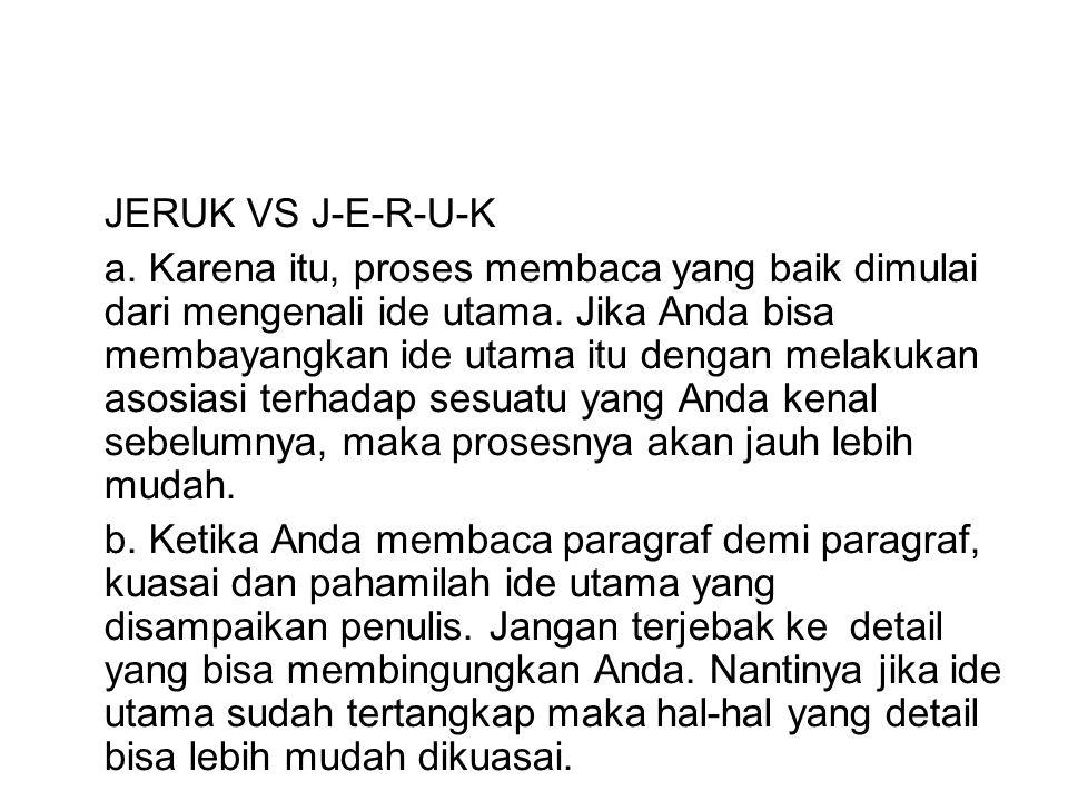 JERUK VS J-E-R-U-K a. Karena itu, proses membaca yang baik dimulai dari mengenali ide utama.