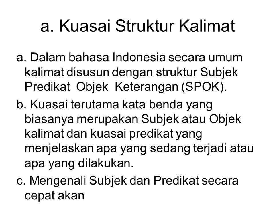 a. Kuasai Struktur Kalimat