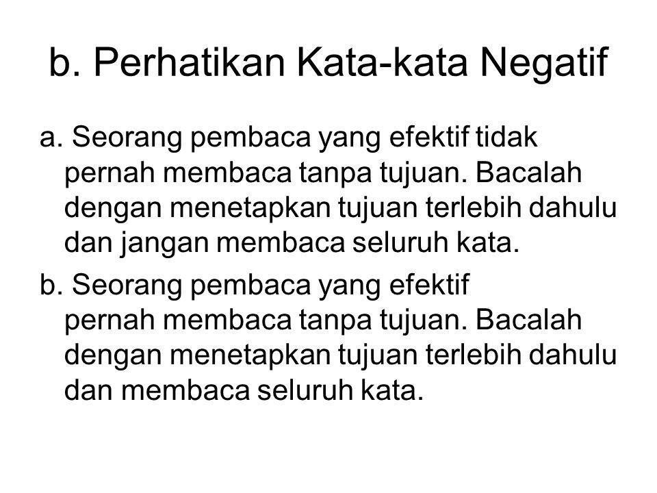 b. Perhatikan Kata-kata Negatif