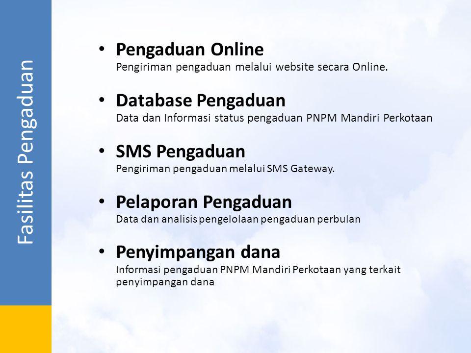Pengaduan Online Pengiriman pengaduan melalui website secara Online.