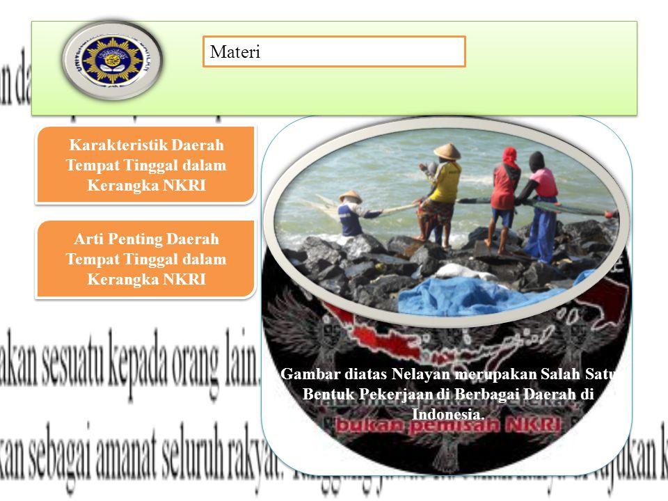 Gambar diatas Nelayan merupakan Salah Satu Bentuk Pekerjaan di Berbagai Daerah di Indonesia.