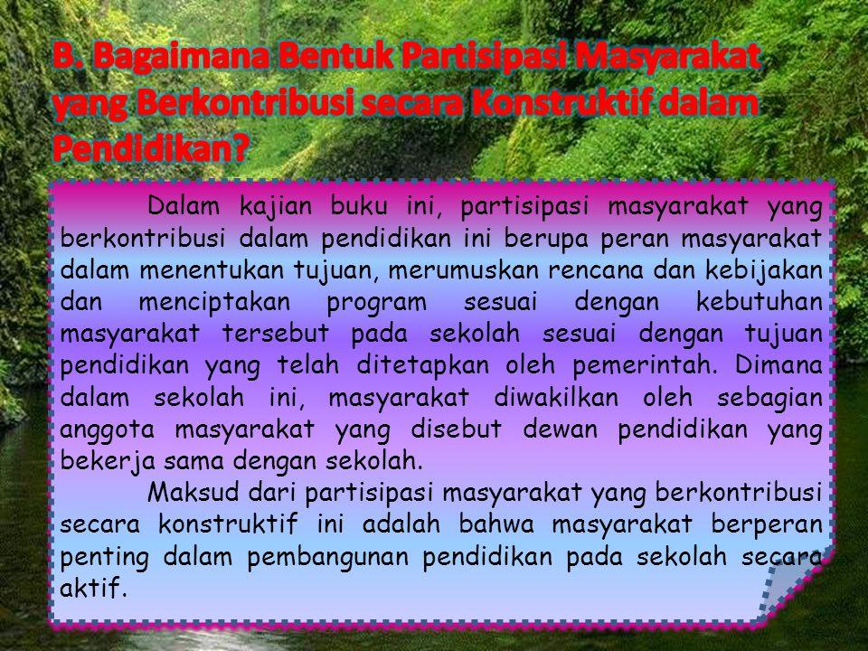 B. Bagaimana Bentuk Partisipasi Masyarakat yang Berkontribusi secara Konstruktif dalam Pendidikan
