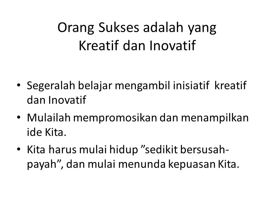 Orang Sukses adalah yang Kreatif dan Inovatif