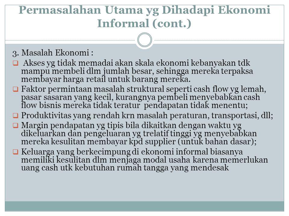 Permasalahan Utama yg Dihadapi Ekonomi Informal (cont.)
