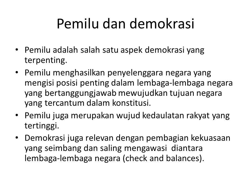 Pemilu dan demokrasi Pemilu adalah salah satu aspek demokrasi yang terpenting.
