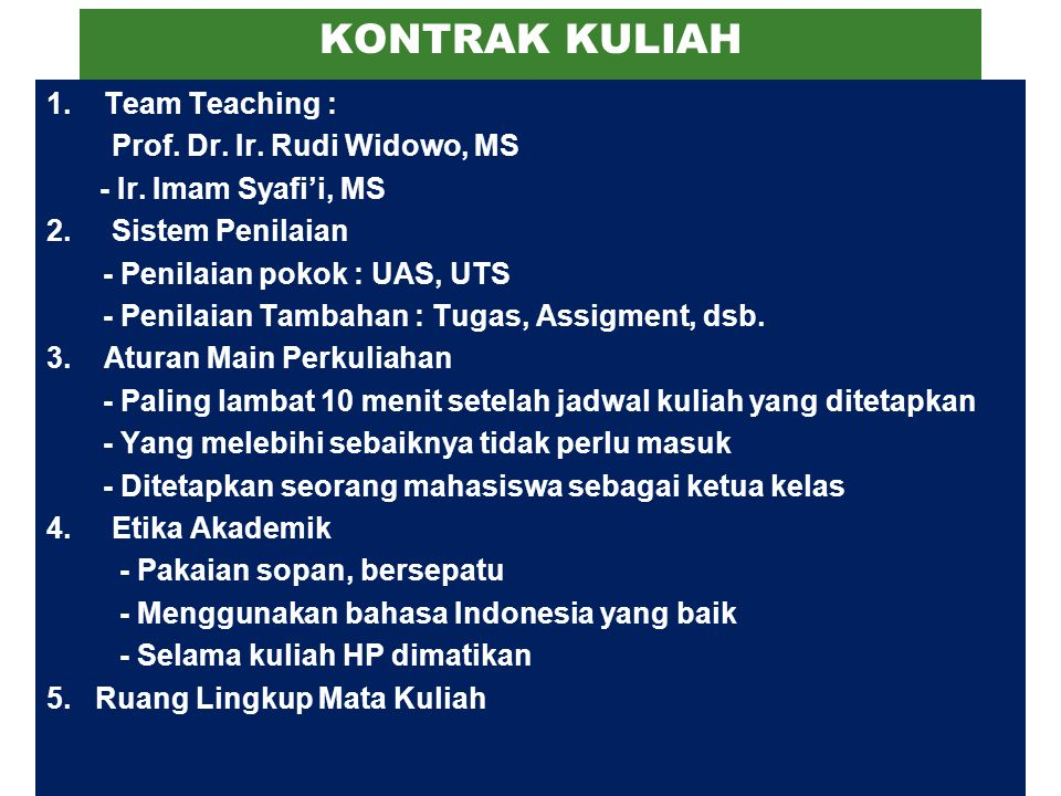 KONTRAK KULIAH 1. Team Teaching : Prof. Dr. Ir. Rudi Widowo, MS