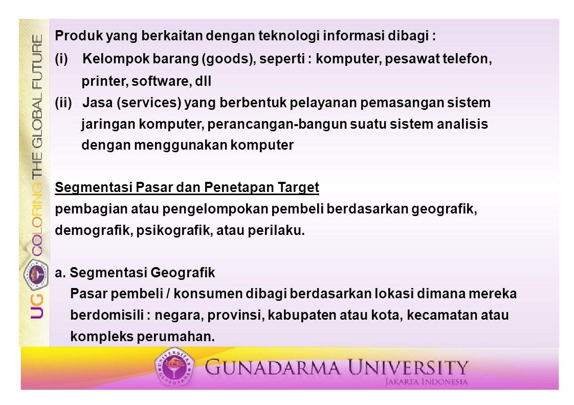 Produk yang berkaitan dengan teknologi informasi dibagi :