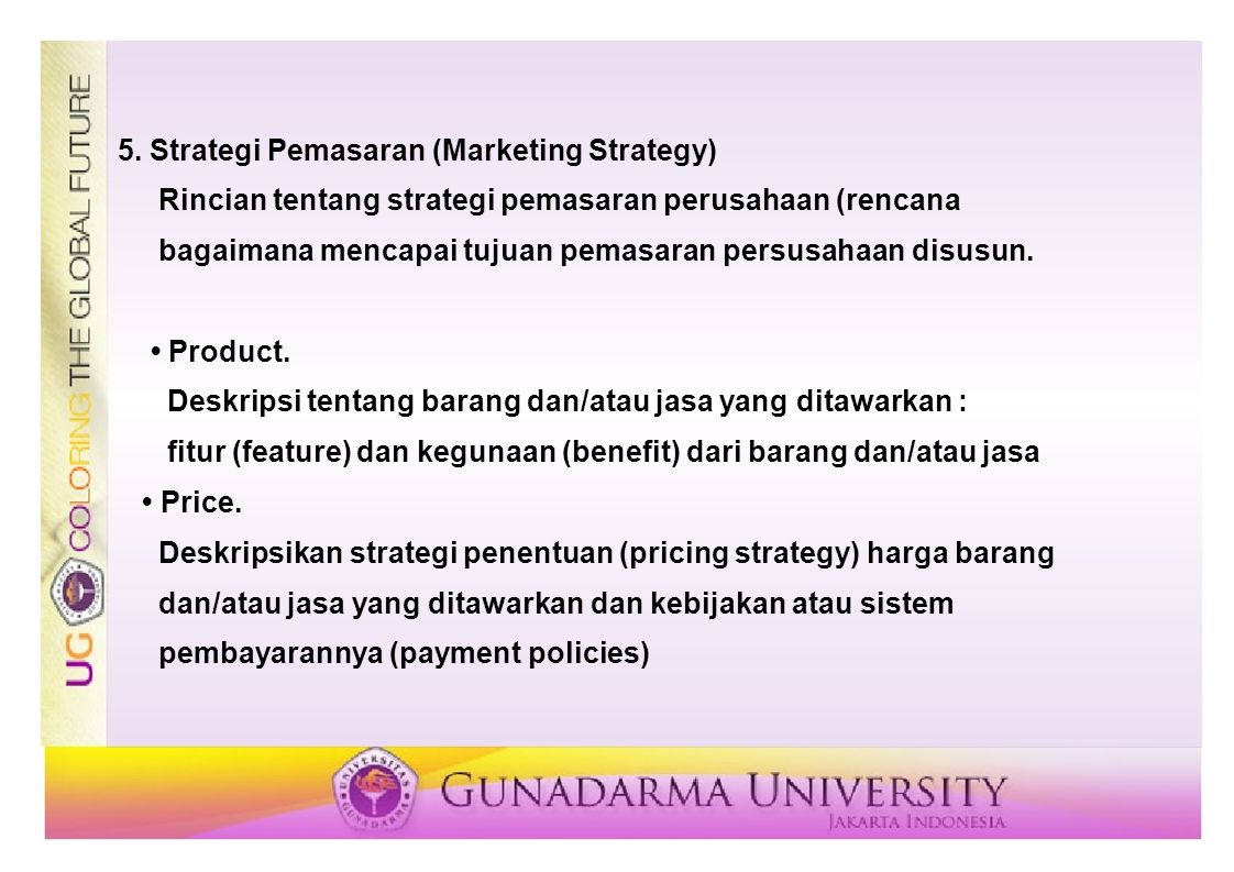 5. Strategi Pemasaran (Marketing Strategy)