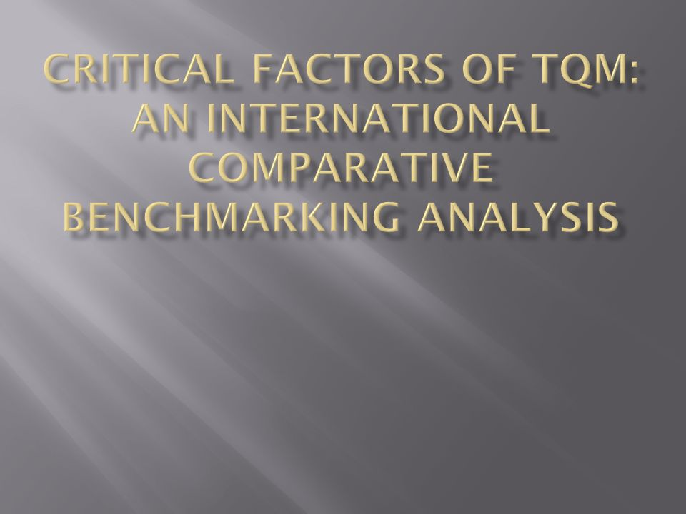 Critical Factors of TQM: An international Comparative Benchmarking Analysis
