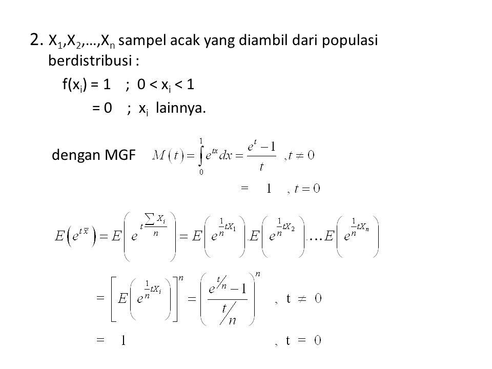 2. X1,X2,…,Xn sampel acak yang diambil dari populasi berdistribusi :