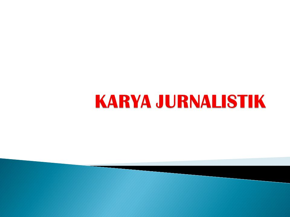 KARYA JURNALISTIK