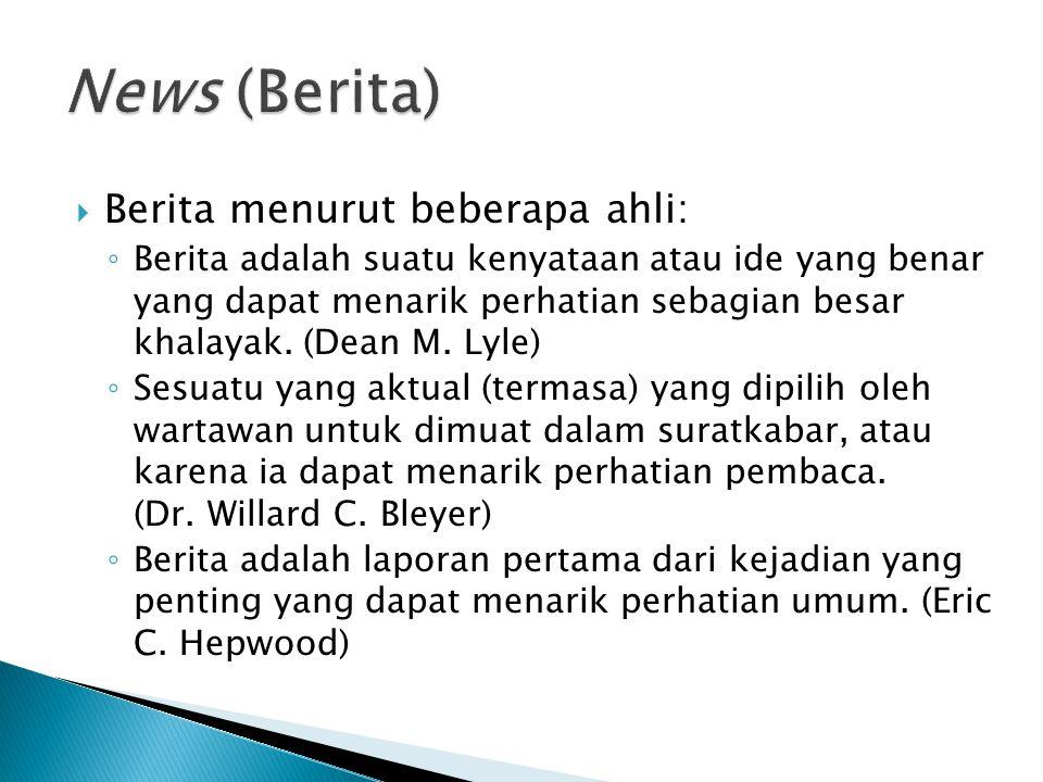 News (Berita) Berita menurut beberapa ahli: