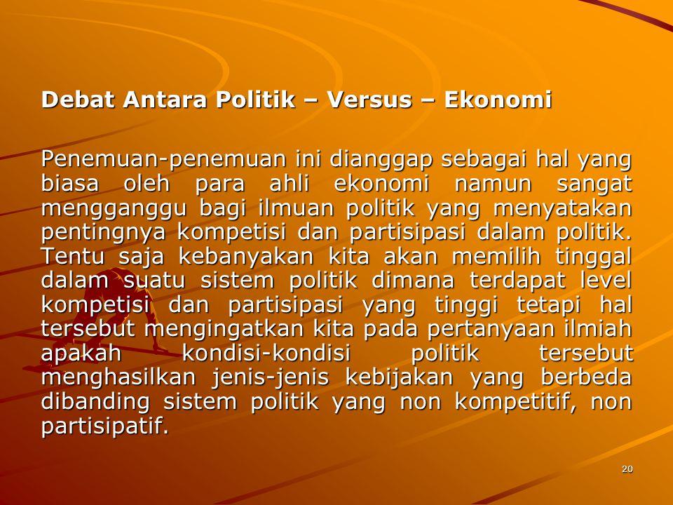 Debat Antara Politik – Versus – Ekonomi