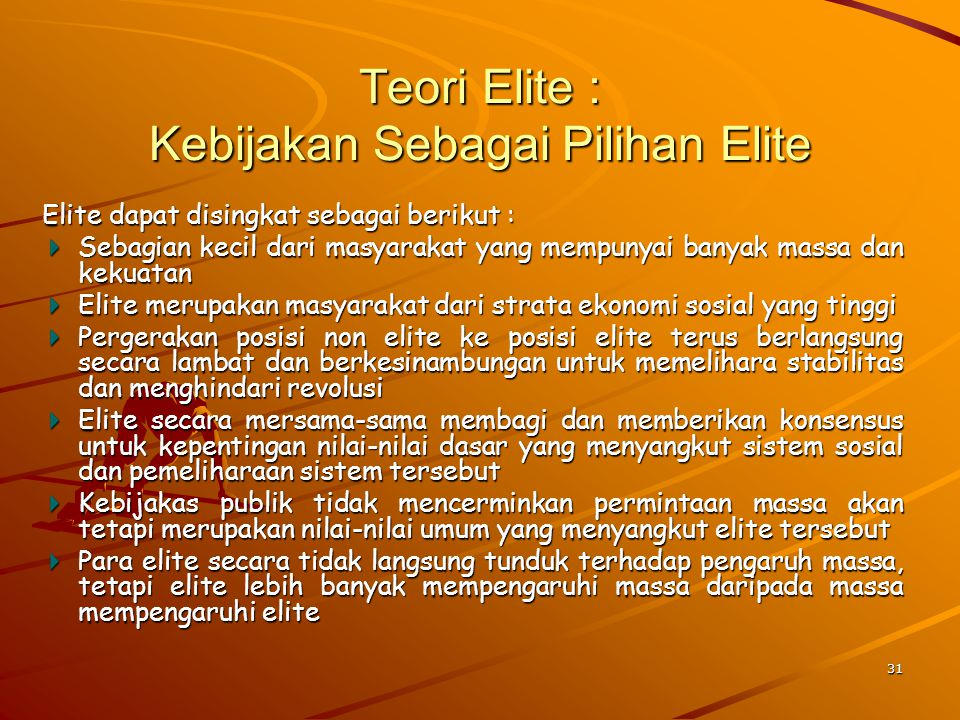 Teori Elite : Kebijakan Sebagai Pilihan Elite