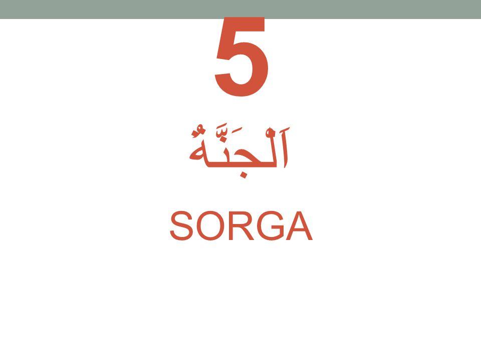 5 اَلْجَنَّةُ SORGA