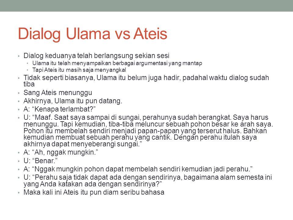 Dialog Ulama vs Ateis Dialog keduanya telah berlangsung sekian sesi