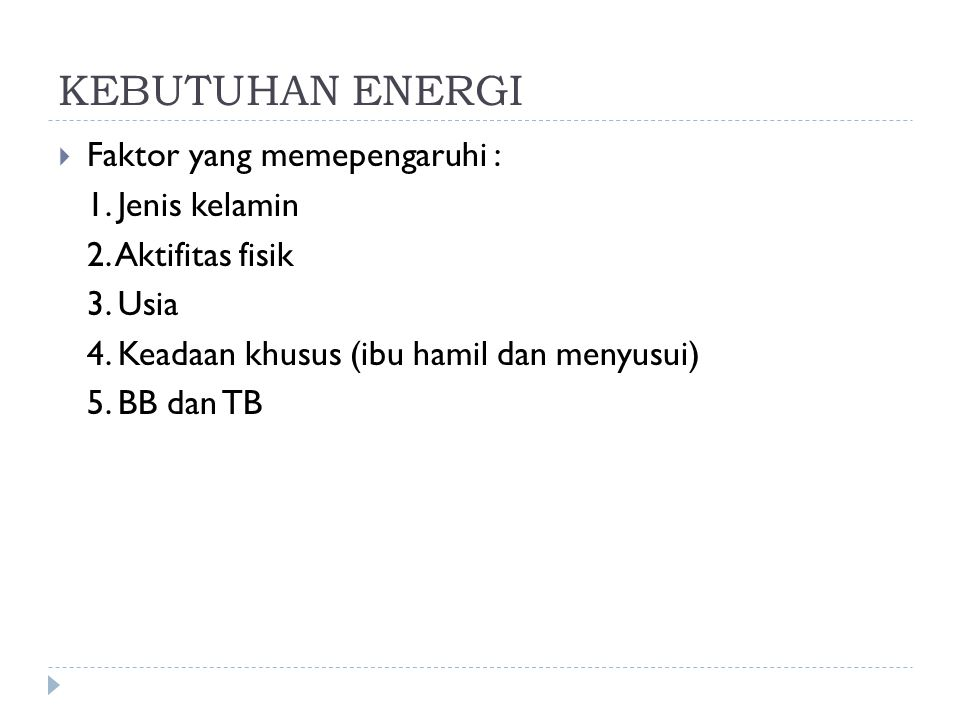 KEBUTUHAN ENERGI Faktor yang memepengaruhi : 1. Jenis kelamin