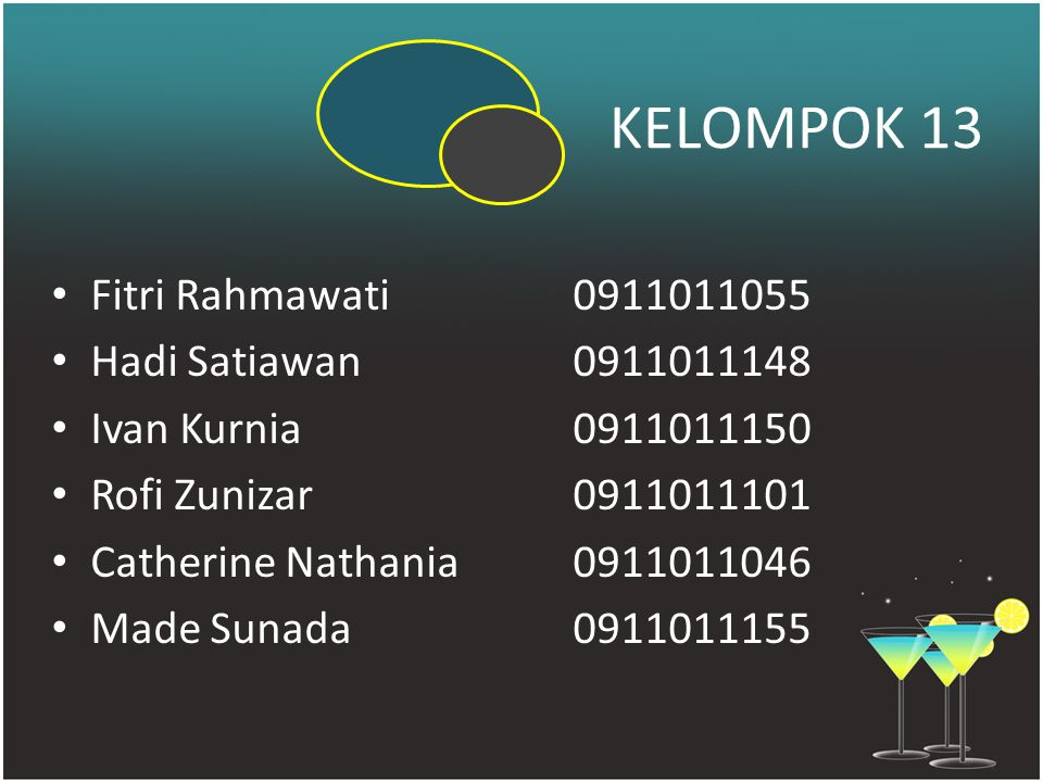 KELOMPOK 13 Fitri Rahmawati 0911011055 Hadi Satiawan 0911011148