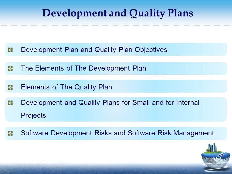 Development and Quality Plans