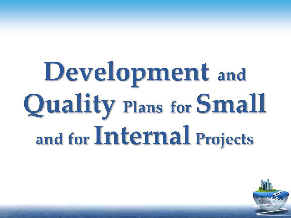 Development and Quality Plans for Small and for Internal Projects