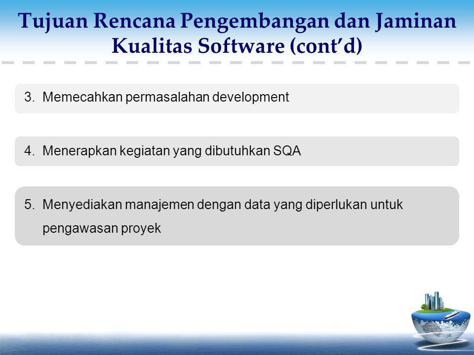 Tujuan Rencana Pengembangan dan Jaminan Kualitas Software (cont'd)