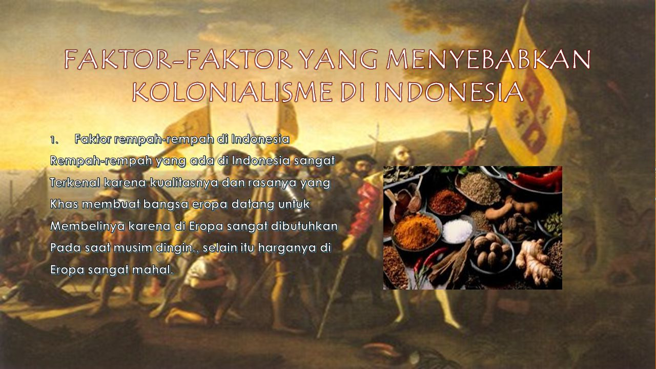 Faktor-Faktor yang menyebabkan Kolonialisme di Indonesia