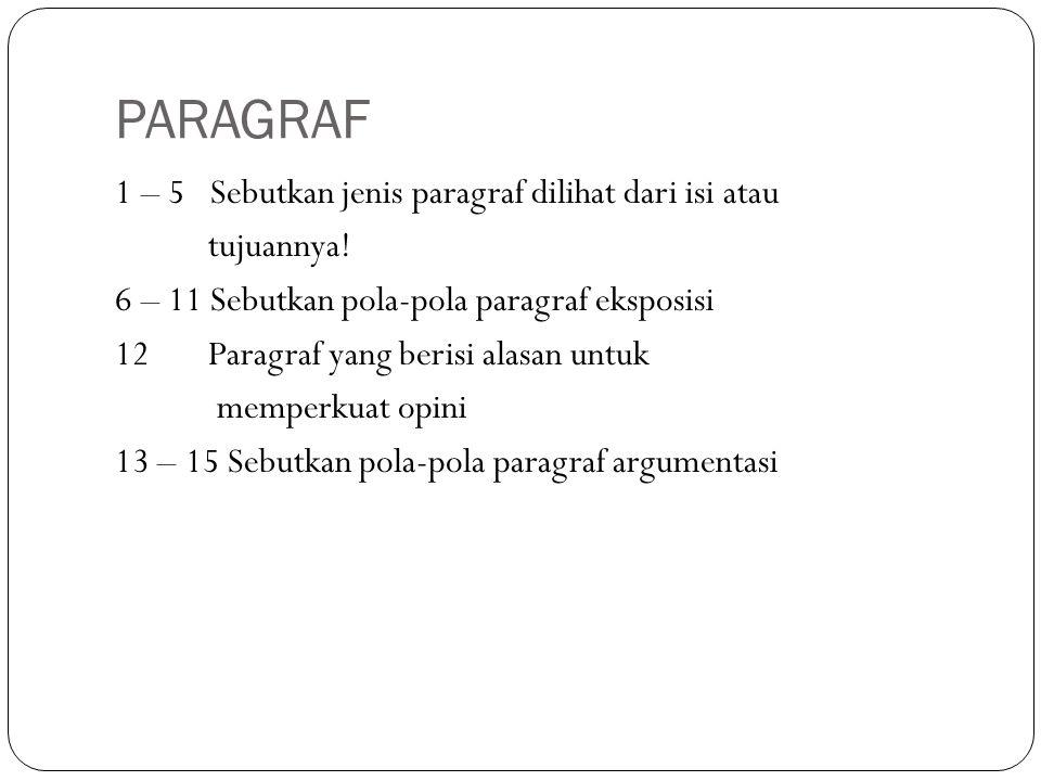 PARAGRAF 1 – 5 Sebutkan jenis paragraf dilihat dari isi atau
