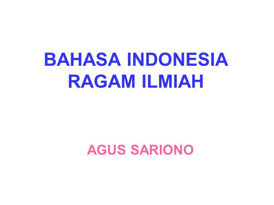 BAHASA INDONESIA RAGAM ILMIAH