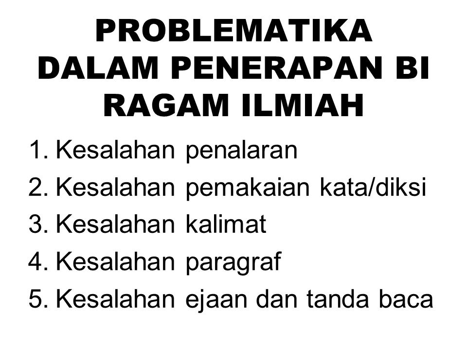 PROBLEMATIKA DALAM PENERAPAN BI RAGAM ILMIAH