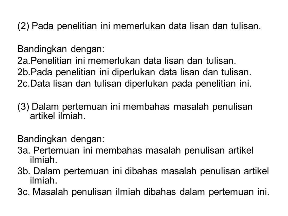 (2) Pada penelitian ini memerlukan data lisan dan tulisan.