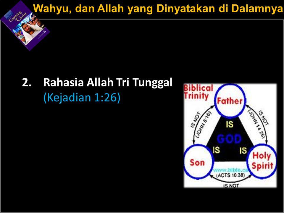 a 2. Rahasia Allah Tri Tunggal (Kejadian 1:26)