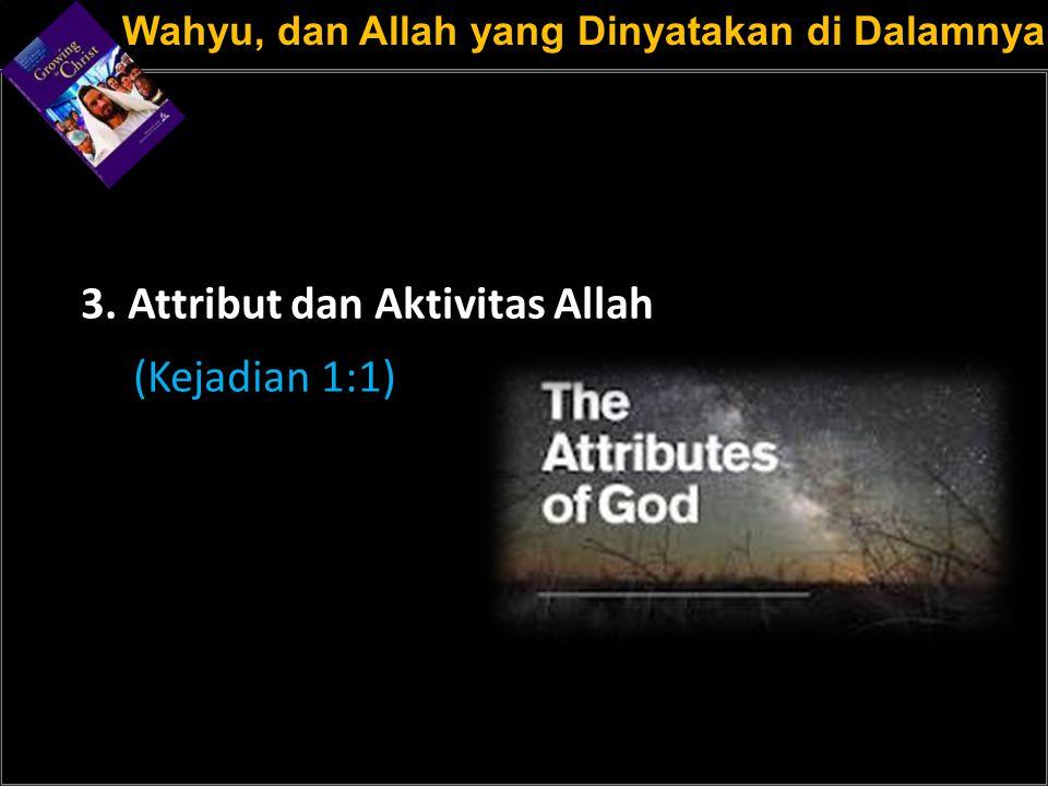a 3. Attribut dan Aktivitas Allah (Kejadian 1:1)