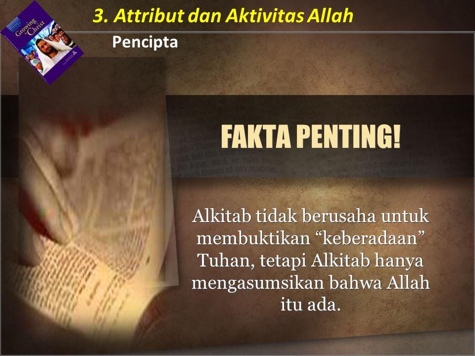 FAKTA PENTING! 3. Attribut dan Aktivitas Allah Pencipta