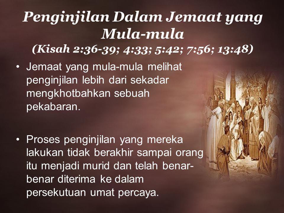 Penginjilan Dalam Jemaat yang Mula-mula (Kisah 2:36-39; 4:33; 5:42; 7:56; 13:48)