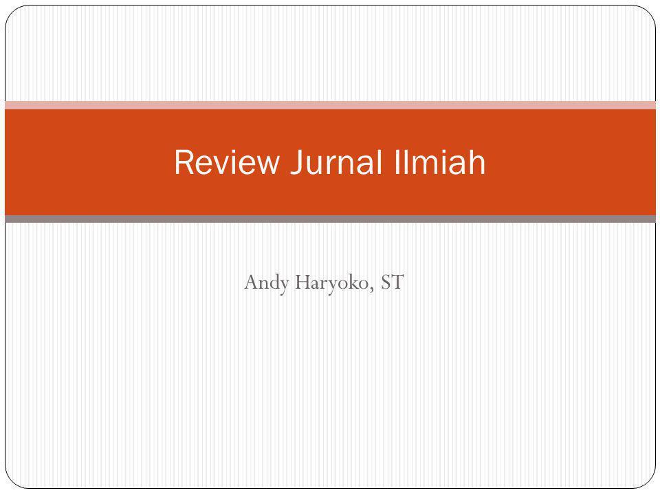 Review Jurnal Ilmiah Andy Haryoko, ST